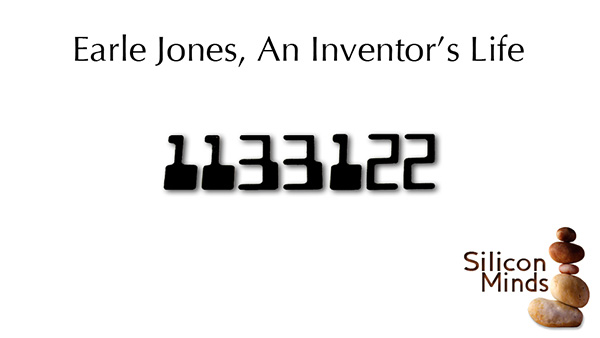Silicon Minds: Earle Jones, An Inventor&#8217;s Life