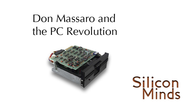 Silicon Minds: Don Massaro and the PC Revolution