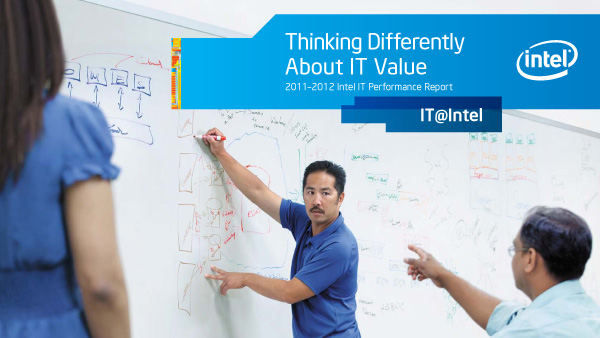 JUST RELEASED!  2011-2012 Intel IT Performance Report