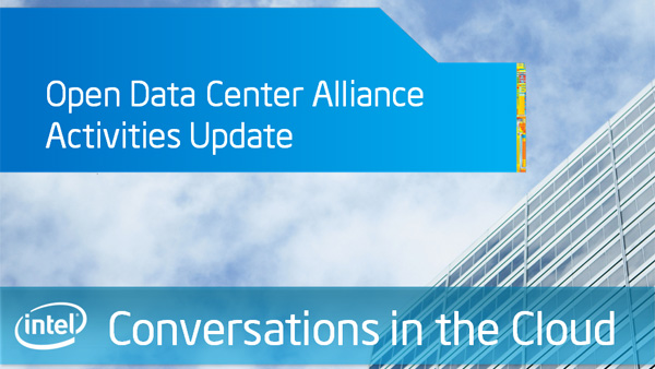 Open Data Center Alliance Activities Update – Intel Conversations in the Cloud – Episode 38