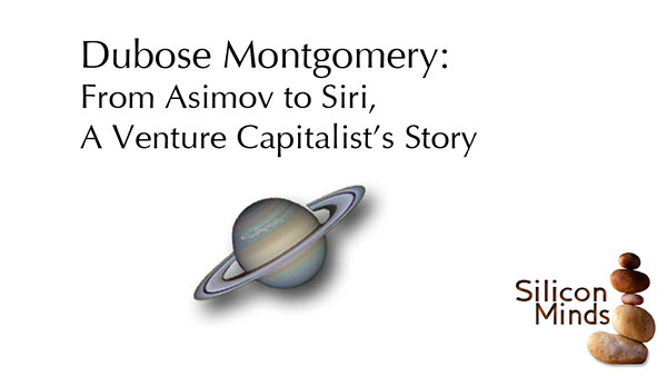Silicon Minds: Dubose Montgomery, from Asimov to Siri